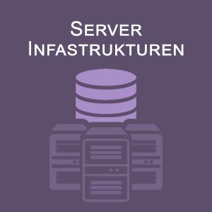 Server Infastrukturen