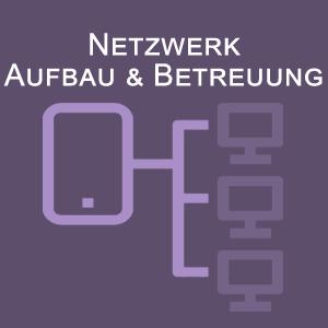 Netzwerk - Aufbau & Betreuung