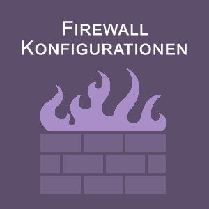 Firewall Konfigurationen